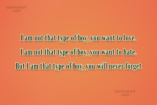 Attitude Quote: I am not that type of boy,...