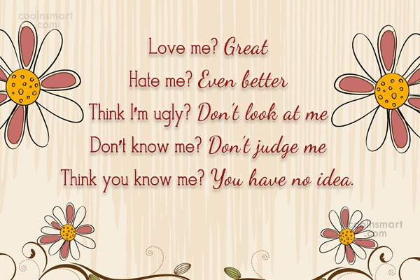 Images Quote: Love me? Great Hate me? Even better...