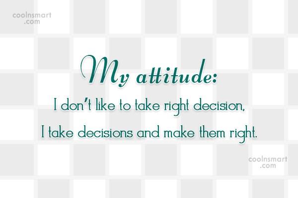 Attitude Quote: My attitude: I don't like to take...