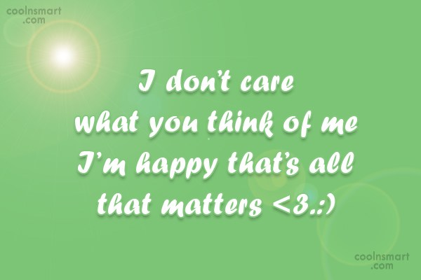 Attitude Quote: I don't care what you think of...