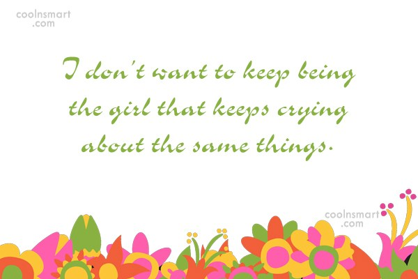Quote: I don't want to keep being the...