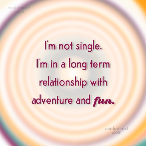 Quote: I'm not single, I'm in a long...