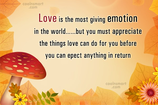 Quote: Love is the most giving emotion in...