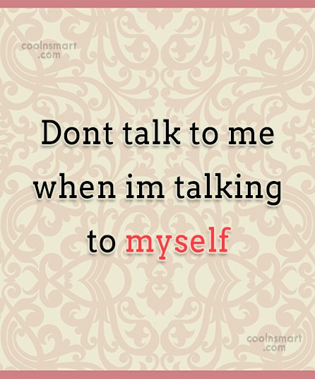 T-Shirt Quote: Dont talk to me when im talking...