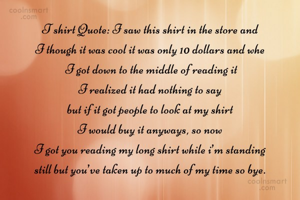 Quote: T shirt Quote: I saw this shirt...