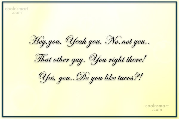 T-Shirt Quote: Hey,you. Yeah you. No.not you.. That other...