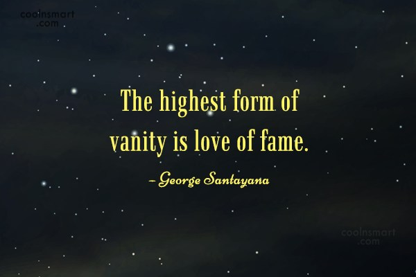 Quote: The highest form of vanity is love...