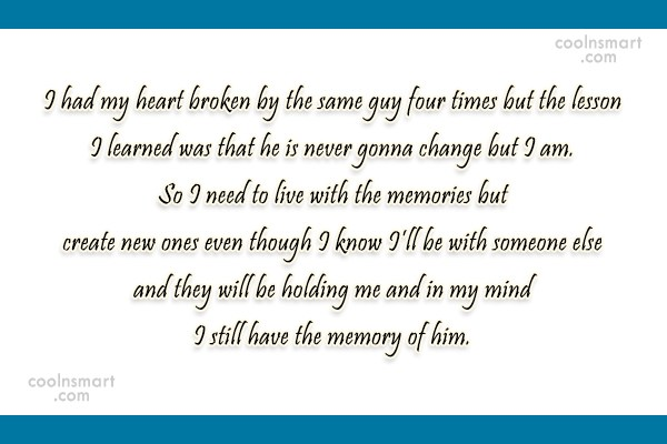 Break Up Quote: I had my heart broken by the...