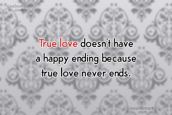 Goodbye Quote: True love doesn't have a happy ending...