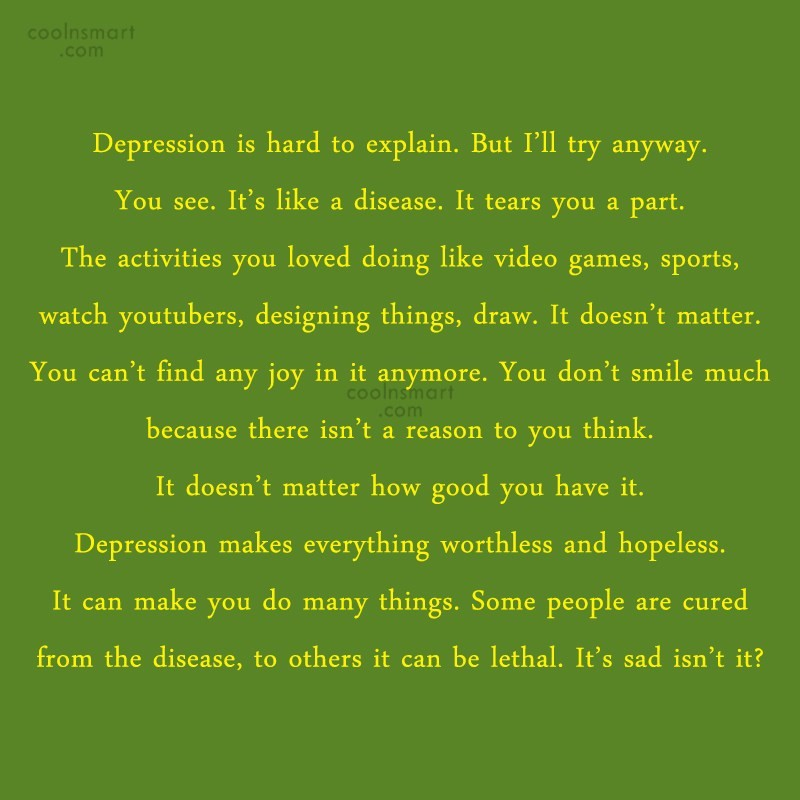 Depression Quote: Depression is hard to explain. But I'll...