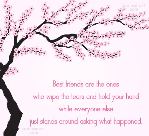 Quote: Best friends are the ones who wipe...