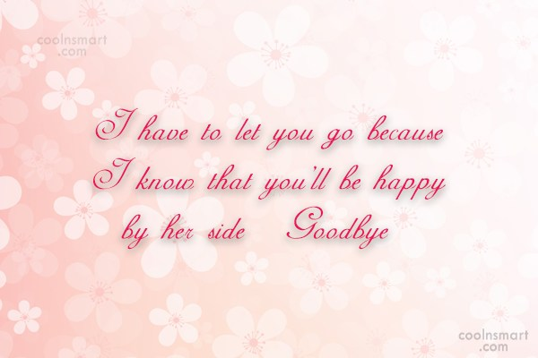Goodbye Quote: I have to let you go because...