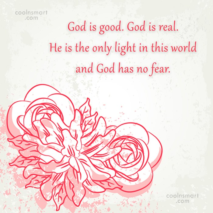 Quote: God is good. God is real. He...