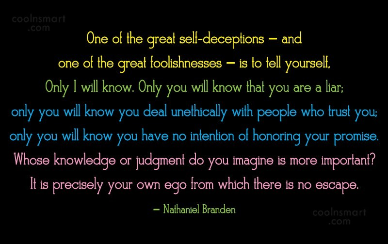 Quote: One of the great self-deceptions – and...
