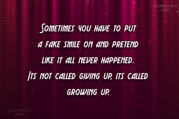 Giving Up Quote: Sometimes you have to put a fake...