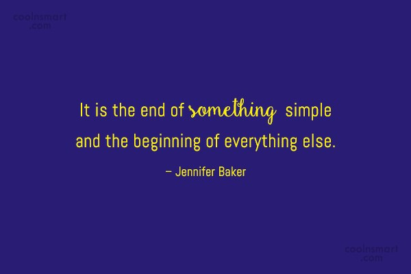 Goodbye Quote: It is the end of something simple...
