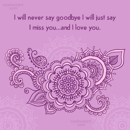 Goodbye Quote: I will never say goodbye I will...