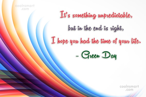 Goodbye Quote: It's something unpredictable, but in the end...