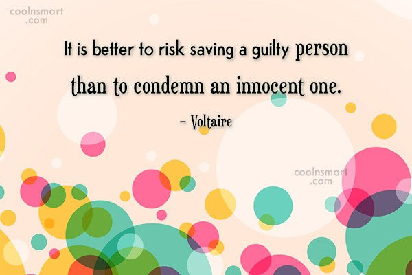 Guilt Quote: It is better to risk saving a...
