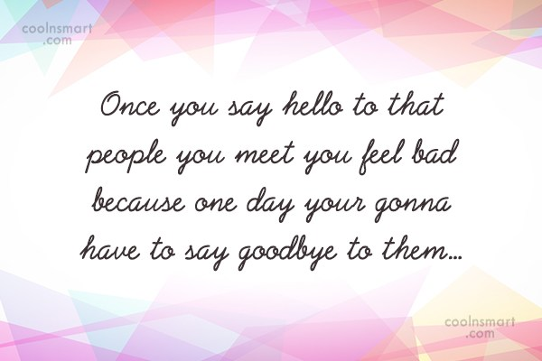 Quote: Once you say hello to that people...
