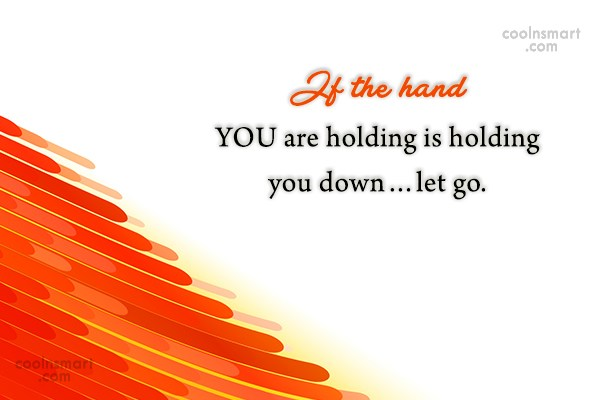 Goodbye Quote: If the hand YOU are holding is...