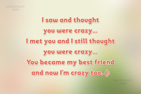 Quote: I saw and thought you were crazy…I...