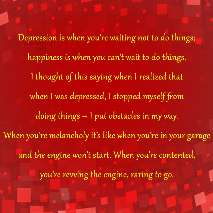 Depression Quote: Depression is when you're waiting not to...