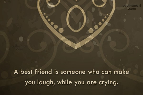 Quote: A best friend is someone who can...