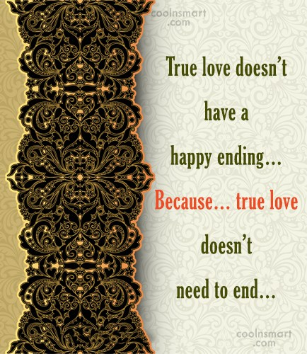 Goodbye Quote: True love doesn't have a happy ending…...