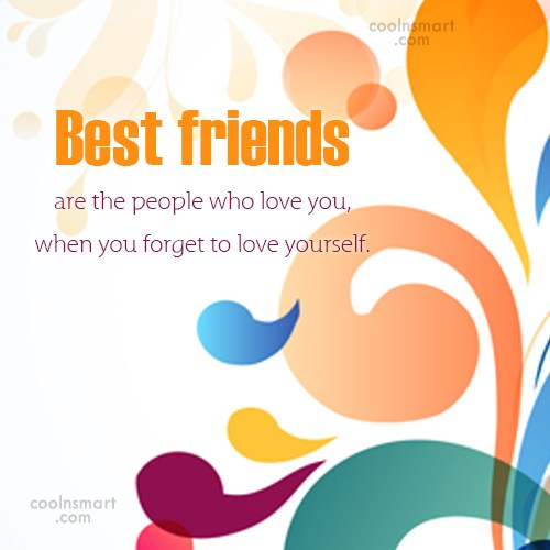 Quote: Best friends are the people who love...