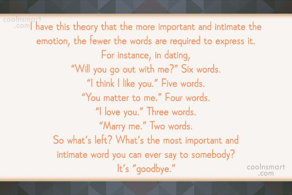 Goodbye Quote: I have this theory that the more...