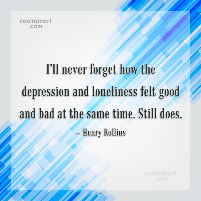 Depression Quote: I'll never forget how the depression and...
