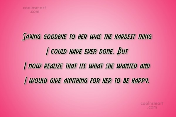 Quote: Saying goodbye to her was the hardest...