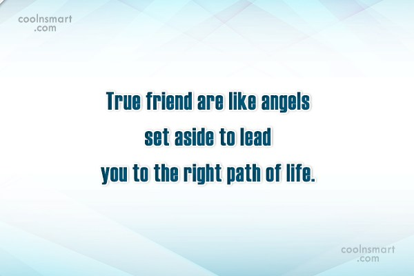 Quote: True friend are like angels set aside...