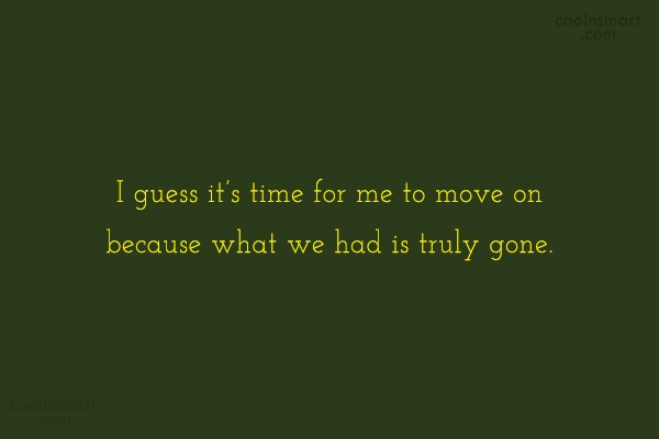 Giving Up Quote: I guess it's time for me to...