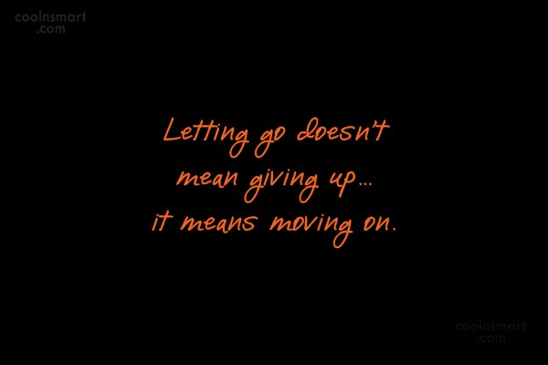 Giving Up Quote: Letting go doesn't mean giving up… it...