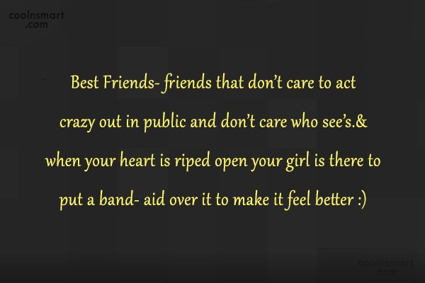 Quote: Best Friends- friends that don't care to...