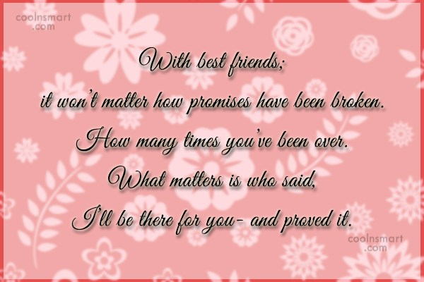 Quote: With best friends; it won't matter how...