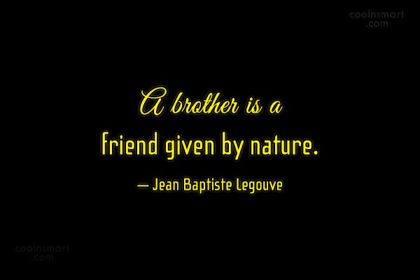 Brother Quote: A brother is a friend given by...