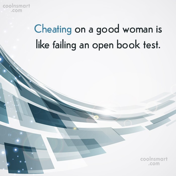 Quote: Cheating on a good woman is like...