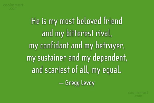 Brother Quote: He is my most beloved friend and...