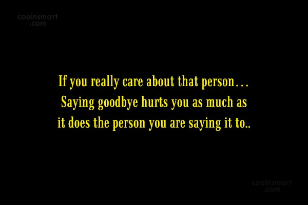 Goodbye Quote: If you really care about that person…