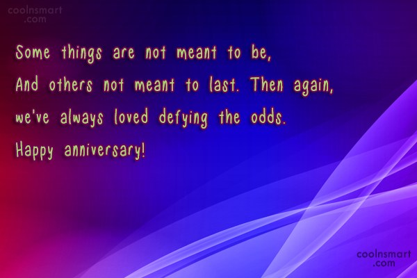 Anniversary Quote: Some things are not meant to be,...