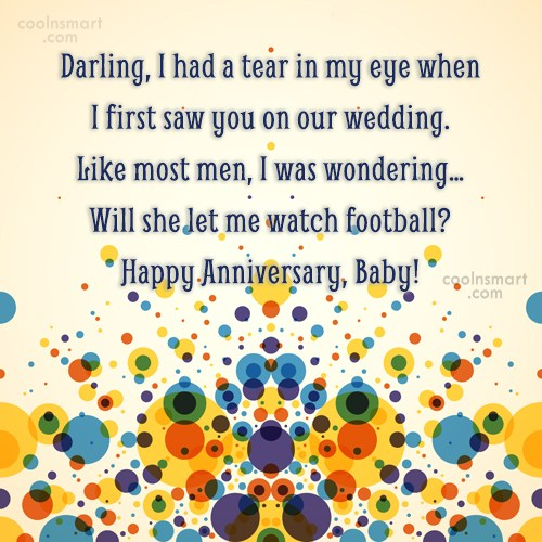 Anniversary Quote: Darling, I had a tear in my...