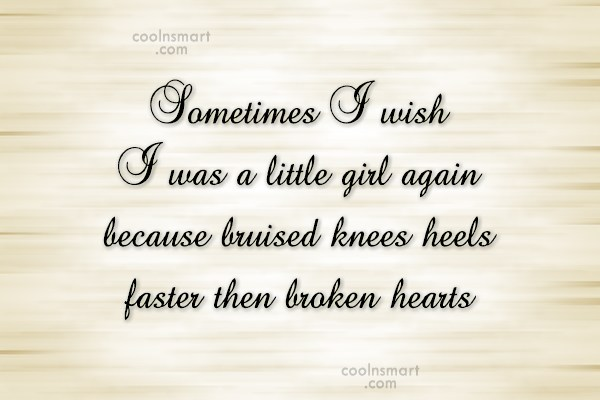 Goodbye Quote: Sometimes I wish I was a little...