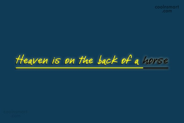 Horse Quote: Heaven is on the back of a...