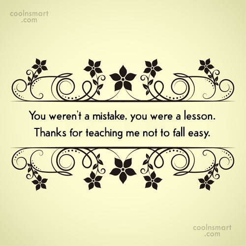 Goodbye Quote: You weren't a mistake, you were a...