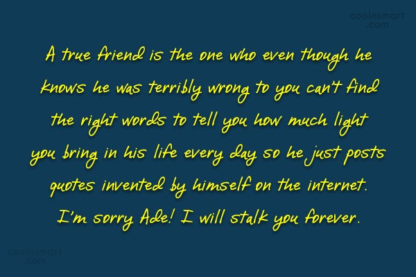 Quote: A true friend is the one who...