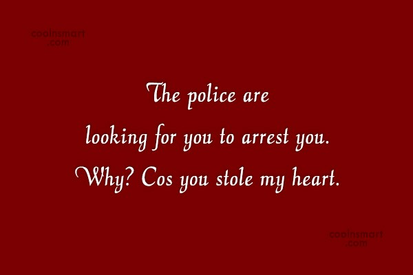 Quote: The police are looking for you to...