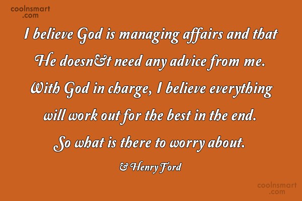 Quote: I believe God is managing affairs and...